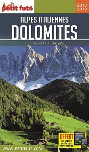 Guide Alpes italiennes et Dolomites 2018-2019 Petit Futé
