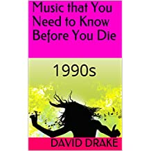 Music that You Need to Know Before You Die: 1990s (English Edition)