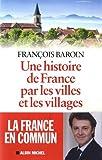 Telecharger Livres Une histoire de France par les villes et les villages (PDF,EPUB,MOBI) gratuits en Francaise