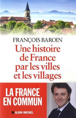 Une histoire de France par les villes et les villages