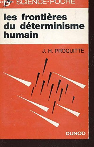 les-frontieres-du-determinisme-humain-collection-science-poche-n-4