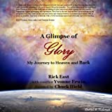 A Glimpse of Glory: My Journey to Heaven and Back