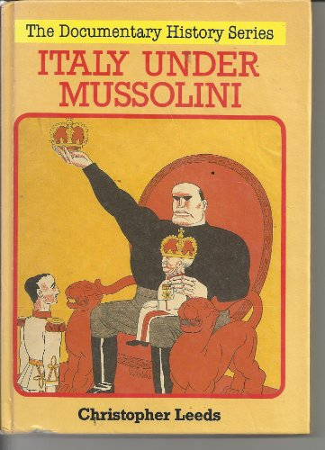 Italy Under Mussolini (Documentary History)