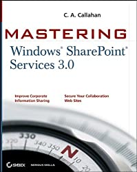 Mastering Windows Sharepoint Services 3.0 (Serious Skills)