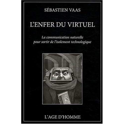 L'enfer du virtuel : La communication naturelle pour sortir de l'isolement technologique