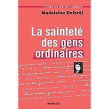 La Sainteté des gens ordinaires: Textes missionnaires (Œuvres complètes t. 7) (French Edition)