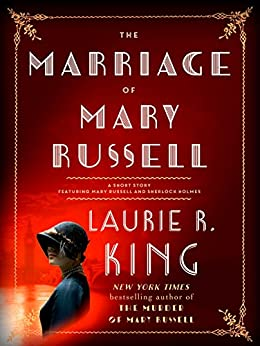 The Marriage of Mary Russell: A short story featuring Mary Russell and Sherlock Holmes (Kindle Single) by [King, Laurie R.]