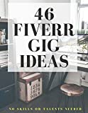 46 Fiverr Gig Ideas that don't need skills or talents
