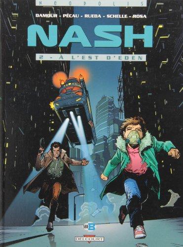 Nash, Tome 2 : A l'est d'Eden