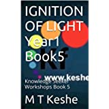 IGNITION OF LIGHT Year1 Book5: Knowledge Seeker Workshops Book 5 (Year 1: The Knowledge Seeker Workshops) (English Edition)