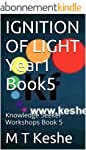 IGNITION OF LIGHT Year1 Book5: Knowle...