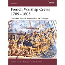 French Warship Crews 1789-1805: From the French Revolution to Trafalgar (Warrior)