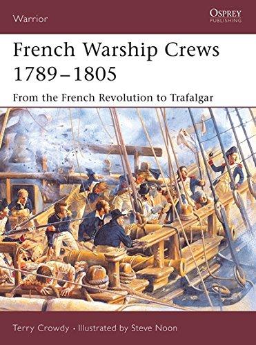 French Warship Crews 1789-1805: From the French Revolution to Trafalgar (Warrior)