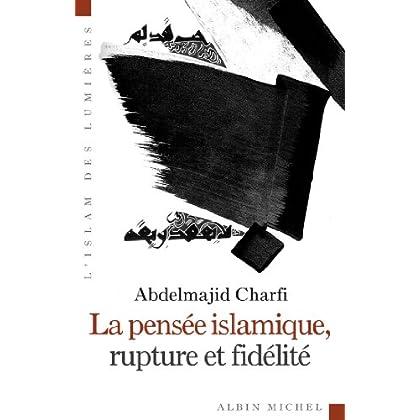 La Pensée islamique rupture et fidélité