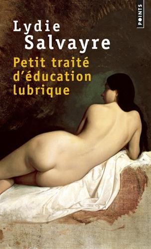 Petit traité d'éducation lubrique par Lydie Salvayre