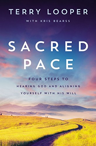 Sacred Pace: Four Steps to Hearing God and Aligning Yourself With His Will (English Edition)