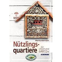 Nützlingsquartiere: für naturnahe Gärten (Gartenpraxis für Jedermann)