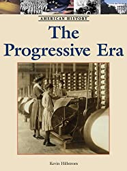The Progressive Era (American History (Lucent Hardcover))