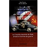 Français, américain, russe ? : Ou l'insolite destinée de Gleb, artiste et homme de guerre