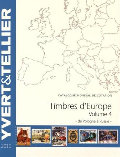 Catalogue de timbres-postes d'Europe : Volume 4, Pologne à Russie par Yvert & Tellier