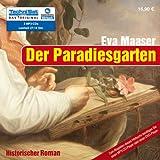 Der Paradiesgarten (ungekürzte Lesung auf 3 MP3-CDs) - Eva Maaser
