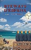Byeways D'Espana: Say 'Bye-bye' with BYEWAYS (English Edition)