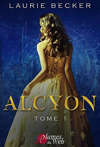 Alcyon Tome 1 par  Plumes du Web