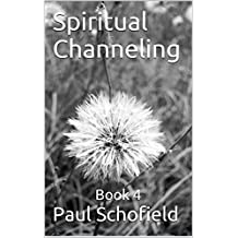 Spiritual Channeling: Book 4