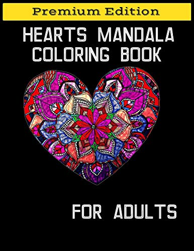 Hearts Mandala Coloring Book for Adults: Beautiful Heart Mandalas for Stress Relief and Relaxation (Basteln Für Januar Kinder)