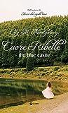 The Blue Castle - Cuore Ribelle (GLI INDIMENTICABILI)