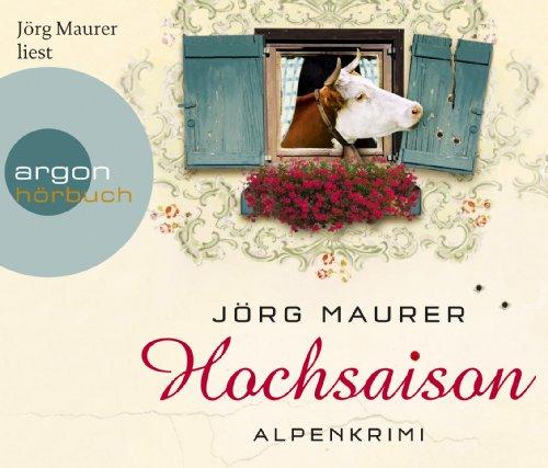 Buchseite und Rezensionen zu 'Hochsaison (Hörbestseller): Alpenkrimi' von Jörg Maurer