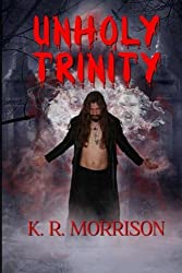 Unholy Trinity (Pride's Downfall) (Volume 2) by K. R. Morrison (2016-01-23)