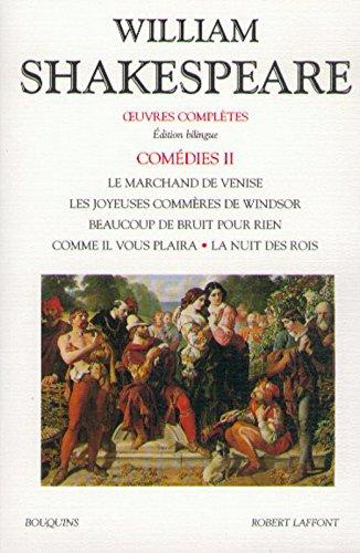 Comédies : Volume 2, Le marchand de Venise ; Les joyeuses commères de Windsor ; Beaucoup de bruit pour rien ; Comme il vous plaira ; La nuit des rois