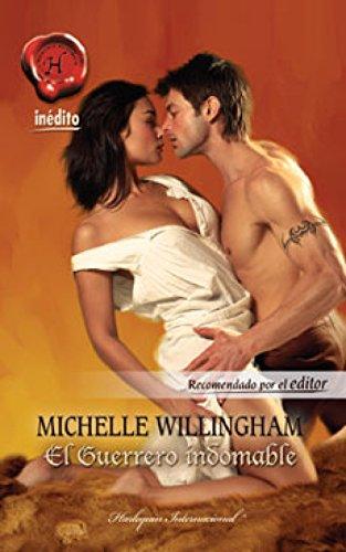 El guerrero indomable (Harlequin Internacional) por MICHELLE WILLINGHAM