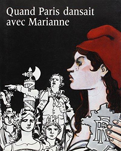 Quand Paris dansait avec Marianne: (1879-1889) par Musée du Petit Palais