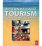 International Tourism: Cultures and Behavior Reisinger, Yvette, PhD ( Author ) Mar-01-2009 Paperback