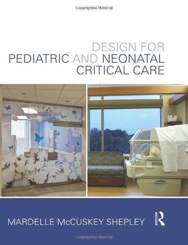 Design for Pediatric and Neonatal Critical Care by Mardelle McCuskey Shepley (2014-04-30)