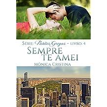 Sempre Te Amei (Paixões Gregas Livro 4) (Portuguese Edition)
