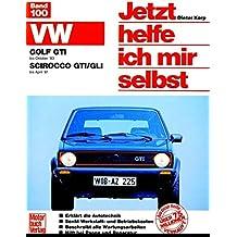 VW Golf GTI (bis 10/83)  VW Scirocco GTI/GLI (bis 4/81): Mitarb.: Thomas Haeberle (Jetzt helfe ich mir selbst)