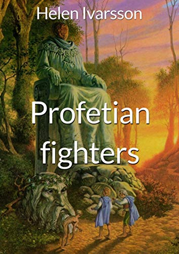 Profetian fighters (Swedish Edition) por Helen  Ivarsson