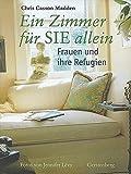 Ein Zimmer für SIE allein: Frauen und ihre Refugien