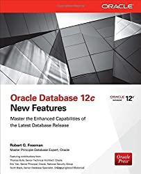 Oracle Database 12c New Features 1st (first) by Freeman, Robert (2013) Paperback