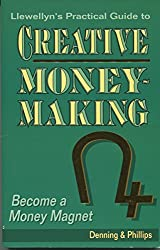 Creative Money-making: Become a Money Magnet (Llewellyn practical guides)