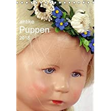 antike Puppen 2018 (Tischkalender 2018 DIN A5 hoch): antike Puppen neu entdeckt und fotografiert (Monatskalender, 14 Seiten ) (CALVENDO Hobbys) [Kalender] [Apr 01, 2017] Presser, Birgit