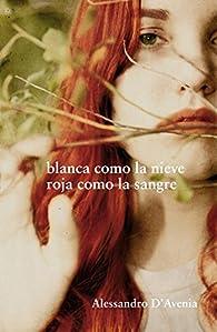 Blanca como la nieve, roja como la sangre par Alessandro D'Avenia