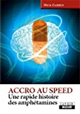 ACCRO AU SPEED Une rapide histoire des amphétamines