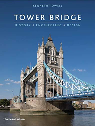Tower Bridge: History * Engineering * Design Image