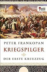 Kriegspilger: Der erste Kreuzzug (German Edition)