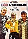Bob l'Amerloc par Pissard