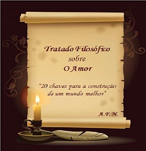 Tratado filosófico sobre o Amor: 20 chaves para a construção de um mundo melhor (Portuguese Edition)